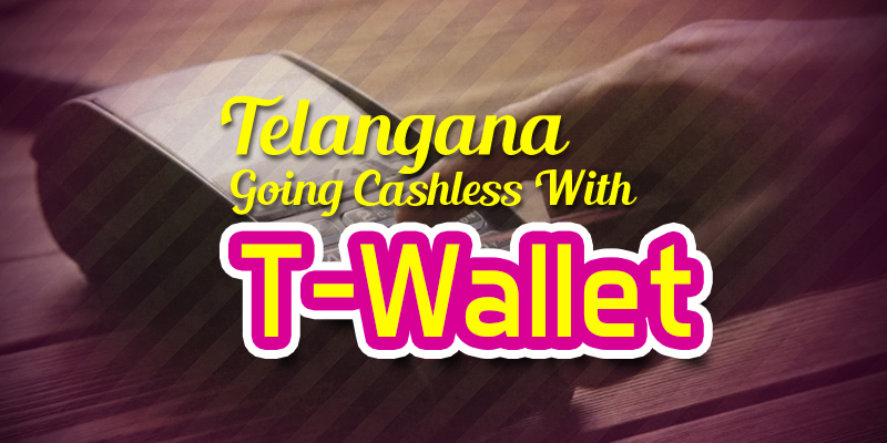 Telangana Going Cashless With T-Wallet